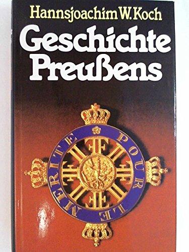 Geschichte Preussens. Hannsjoachim W. Koch. [Aus d.: Koch, Hansjoachim W.: