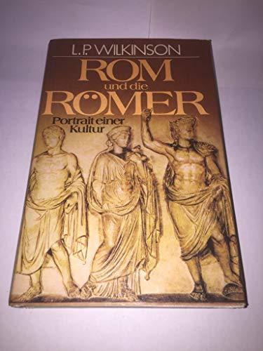 Rom und die Römer : Portrait e.: Wilkinson, Lancelot P.