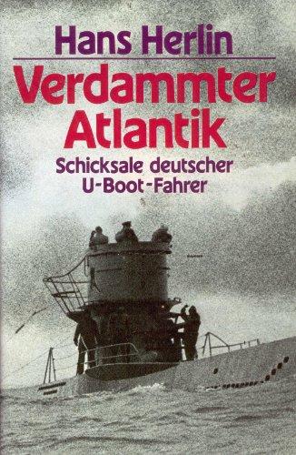 9783881994569: Verdammter Atlantik. Schicksale deutscher U-Boot-Fahrer
