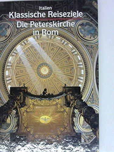 9783881995641: Italien - Klassische Reiseziele: Die Peterskirche in Rom
