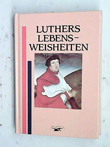 Beispielbild für Luthers Lebensweisheiten zum Verkauf von medimops