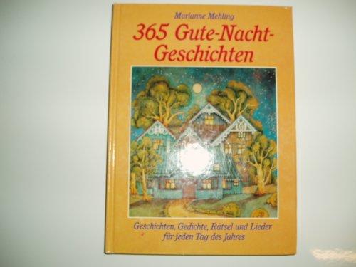 365 Gute-Nacht-Geschichten. Geschichten, Gedichte, Rätsel und Lieder für jeden Tag des ...