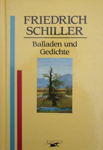 Balladen und Gedichte: Schiller, Friedrich: