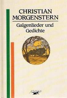 Galgenlieder und Gedichte: Christian Morgenstern