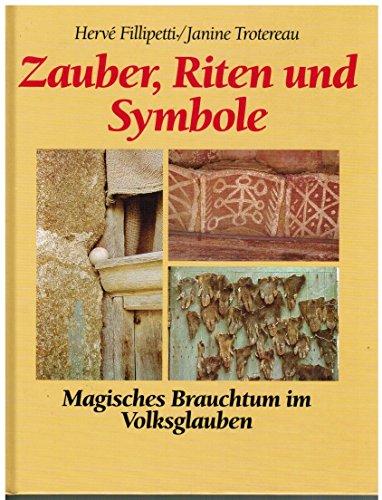 9783881999359: Zauber, Riten und Symbole : Magisches Brauchtum im Volksglauben