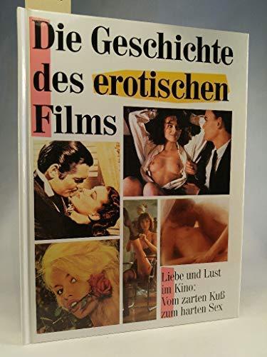 Die Geschichte des erotischen Films. Liebe und: Manthey, Dirk (Hrsg.):