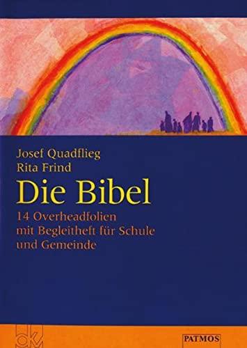 Die Bibel: 14 Overheadfolien mit Begleitheft für: Josef Quadflieg, Rita