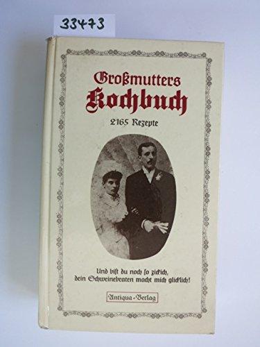 Grossmutters Kochbuch. 2165 Rezepte.: Riedl, Christine Charlotte.