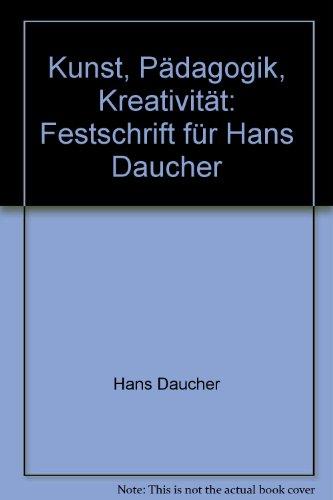 9783882193619: Kunst, Pädagogik, Kreativität: Festschrift für Hans Daucher