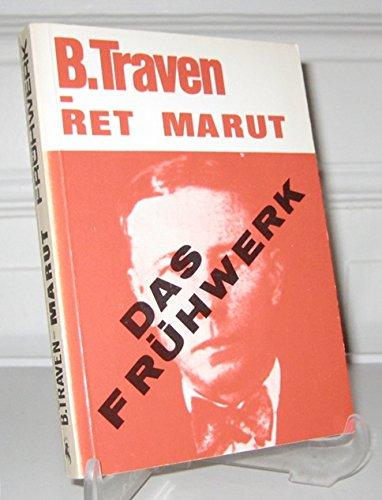 Von 1912 bis 1919 (Auswahl). Das Frühwerk: Traven, B, Maurhut, Richard