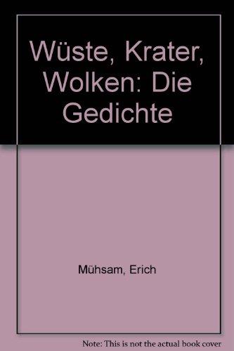 Wuste, Krater, Wolken: Die Gedichte (German Edition): Erich Muhsam