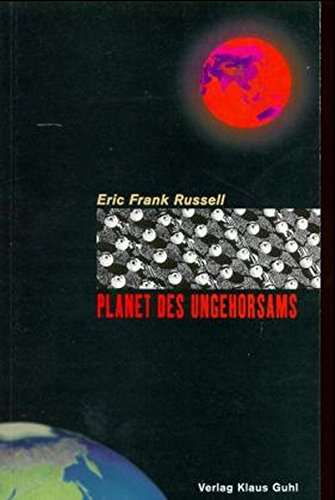 Planet des Ungehorsams - Russell Eric Frank