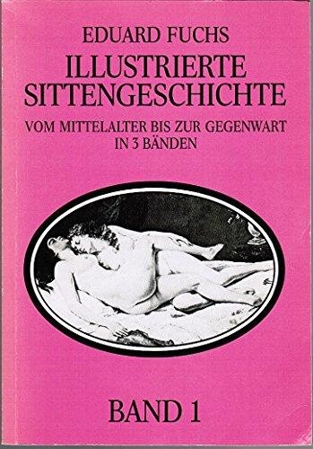 Illustrierte Sittengeschichte vom Mittelalter bis zur Gegenwart.: Fuchs, Eduard