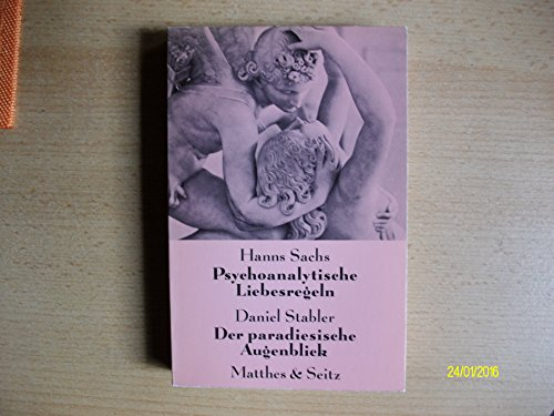9783882210156: Psychoanalytische Liebesregeln. Der paradiesische Augenblick