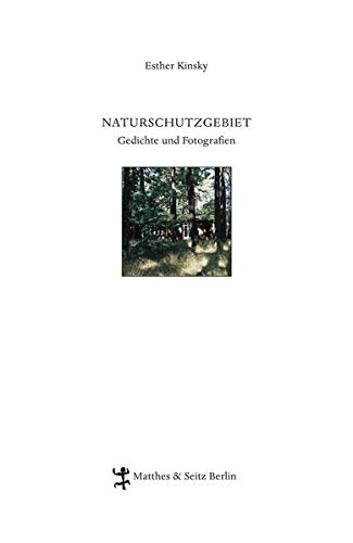 Naturschutzgebiet: Esther Kinsky