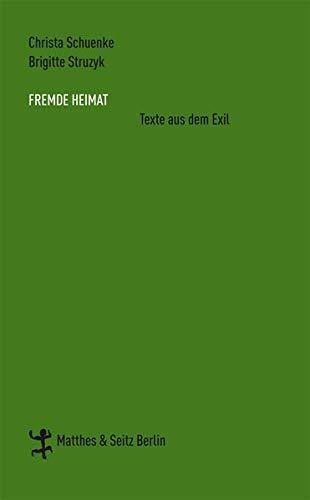 Fremde Heimat Texte aus dem Exil. - Fritzsche, Herta (Hrsg. von Schuenke, Christa und Struzyk, Brigitte)
