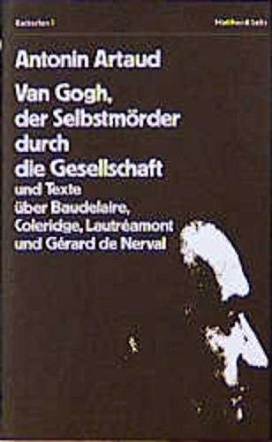 Van Gogh, der Selbstmörder durch die Gesellschaft. Gutenberg-Pressendruck Nummer 4.: Artaud, ...