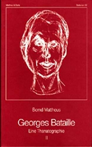 Georges Bataille. Eine Thanatographie. I & II, Chronik 1897- 1939 / Chronik 1940 - 1951.: ...