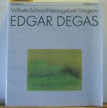 Wege zu Edgar Degas: Edgar Degas
