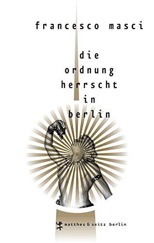9783882212921: Die Ordnung herrscht in Berlin