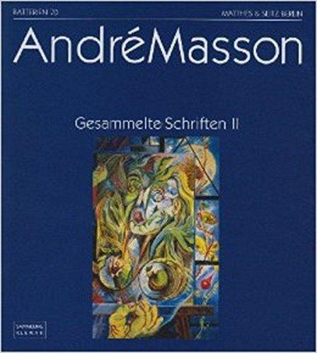 Gesammelte Schriften 2: Andre Masson