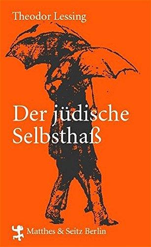 Der jüdische Selbsthass (Debatte): Lessing, Theodor