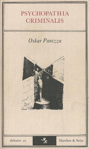 Die kriminelle Psychose, genannt Psichopatia criminalis: Hilfsbuch: Panizza, Oskar