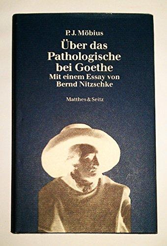 Über das Pathologische bei Goethe  Mit einem