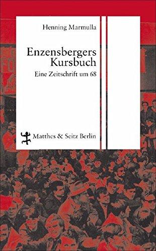 Enzensbergers Kursbuch: Eine Zeitschrift um 68 (Hardback): Henning Marmulla