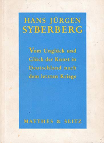9783882217612: Vom Unglück und Glück der Kunst in Deutschland nach dem letzten Kriege