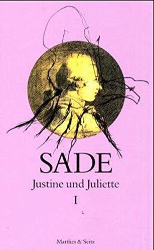 Justine und Juliette I (Band 1). Hg.: Marquis de Sade