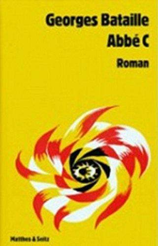 Abbe C. Roman. Aus dem Französischen übersetzt: Bataille, Georges: