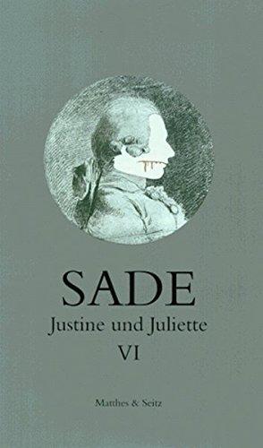 Justine und Juliette 06: Sade, D. A.