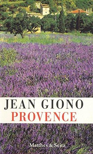 Provence. Jean Giono. Texte ges. und hrsg.: Giono, Jean (Verfasser)