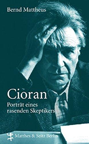 9783882218916: Cioran: Porträt eines radikalen Skeptikers