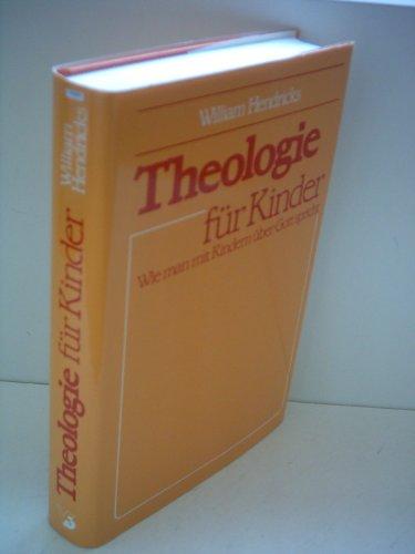 9783882244359: Theologie für Kinder. Wie man mit Kindern über Gott spricht