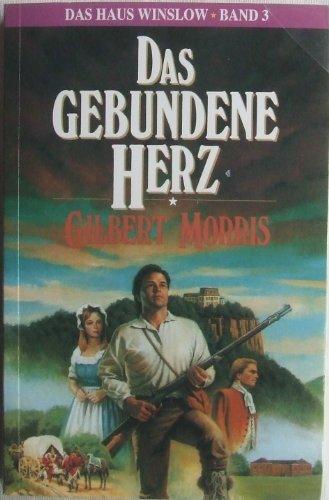 Das Haus Winslow: Das gebundene Herz, Bd: Morris, Gilbert: