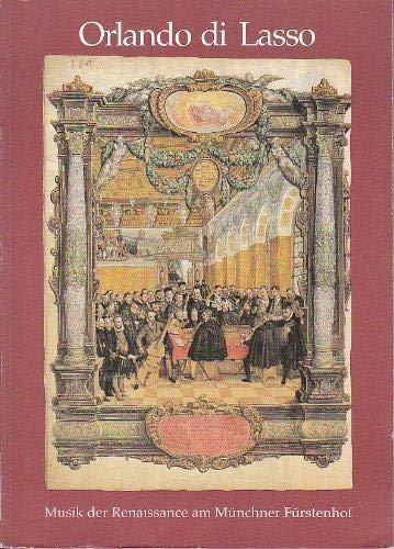 9783882261318: Orlando di Lasso: Musik der Renaissance am Münchner Fürstenhof (Ausstellungskataloge / Bayerische Staatsbibliothek)