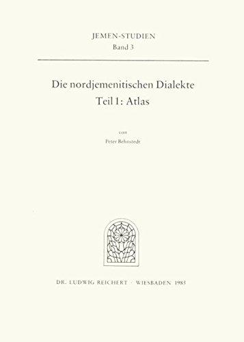 9783882262315: Die Nordjemenitischen Dialekte: Teil 1 (Atlas) (Jemen-Studien)