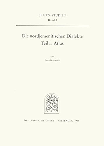 9783882262315: Die nordjemenitischen Dialekte: Teil 1 (Atlas) (Jemen-Studien) (German Edition)