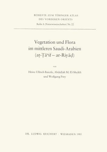 Vegetation und Flora im mittleren Saudi-Arabien (at-Taif--ar-Riyad): Heinz Ullrich Baierle