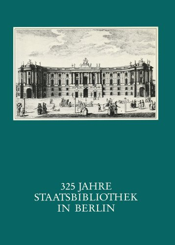 9783882262759: 325 Jahre Staatsbibliothek in Berlin: Das Haus Und Seine Leute (Ausstellungskataloge / Staatsbibliothek Preussischer Kulturbesitz)