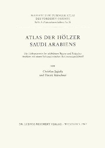 Atlas Der Holzer Saudi Arabiens: Die Holzanatomie: Jagiella, Christian; Kurschner,