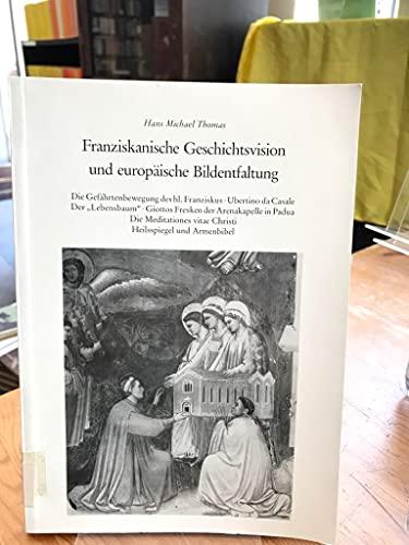 9783882264821: Franziskanische Geschichtsvision und europaische Bildentfaltung: Die Gefahrtenbeweging des hl. Franziskus, Ubertino da Casale, der