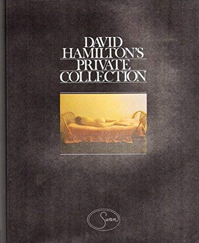 David Hamilton's Private Collection: HAMILTON,DAVID