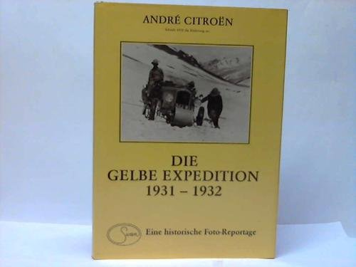 9783882302011: Die Gelbe Expedition Beirut-Peking, 1931-1932 (Eine Historische Foto-Reportage) (German Edition)