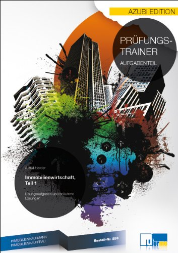 9783882345582: Immobilienkaufmann/Immobilienkauffrau. Prüfungsfach Immobilienwirtschaft Teil 1: Prüfungstrainer Abschlussprüfung - Übungsaufgaben und erläuterte Lösungen