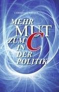 """Mehr Mut zum """"C"""" in der Politik: Reflexionen zum CDU-Grundsatz-Programm: Hausen, ..."""