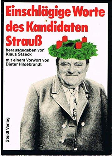 Einschlägige Worte von Franz Josef Strauß ges.: Strauß, Franz Josef: