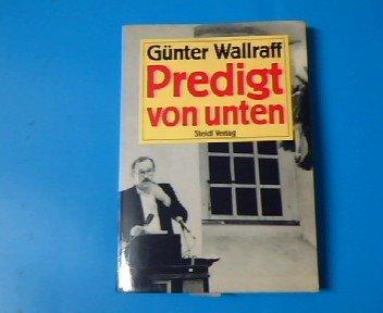 Predigt von unten (Das Kleine Buch) (German Edition): Gunter Wallraff